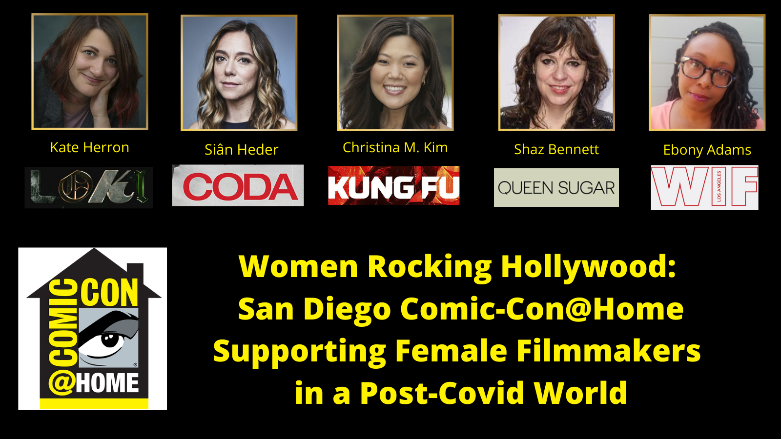 Comic-Con@Home Women Rocking Hollywood San Diego Comic-Con@Home Supporting Female Filmmakers in a Post-Covid World